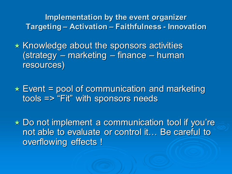 Implementation by the event organizer Targeting – Activation – Faithfulness - Innovation
