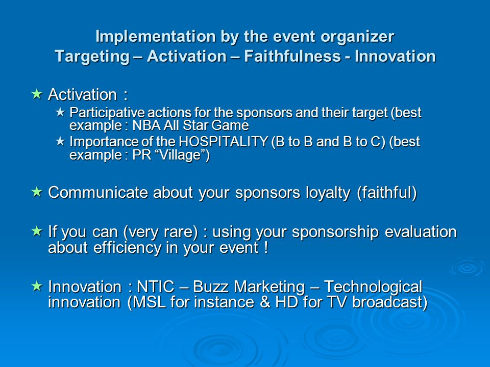 Communicate about your sponsors loyalty (faithful)