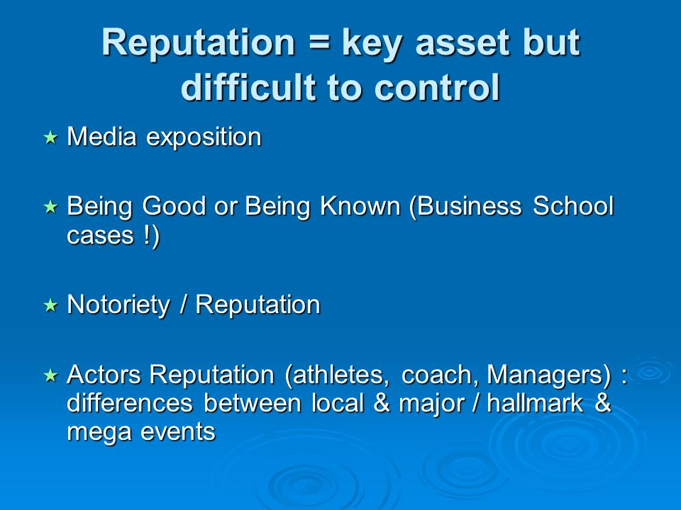 Reputation = key asset but difficult to control