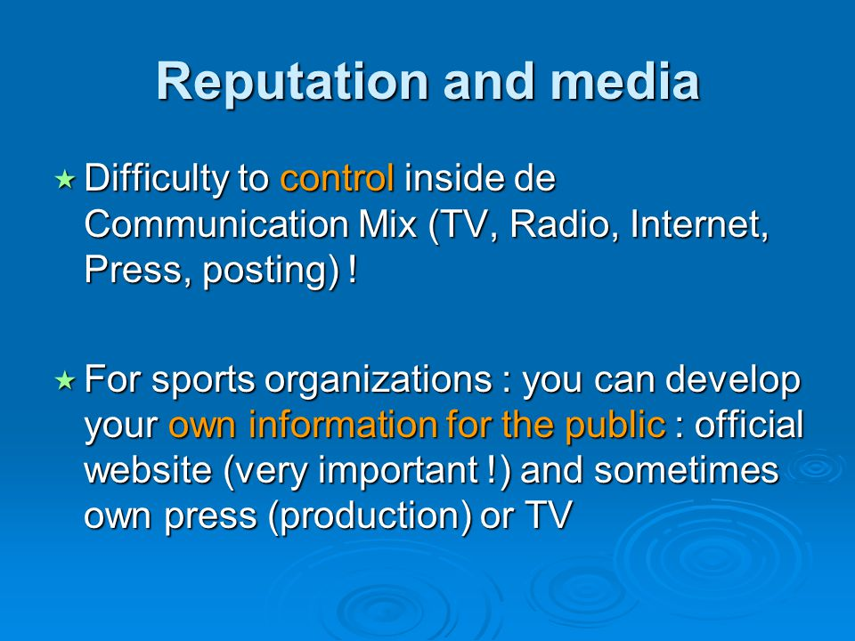 Reputation and media Difficulty to control inside de Communication Mix (TV, Radio, Internet, Press, posting) !