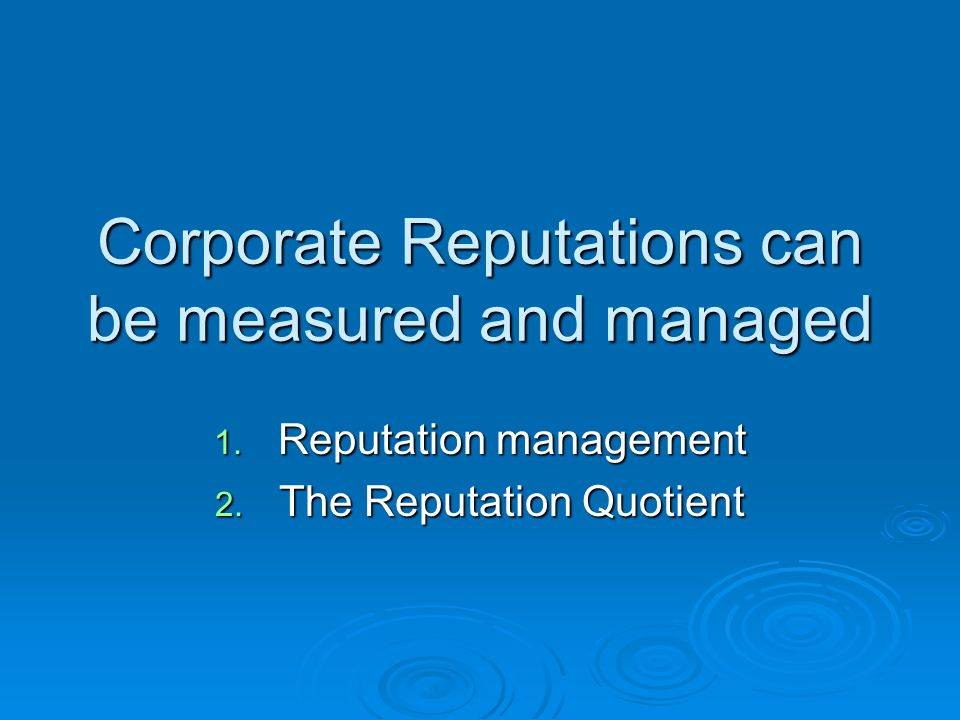 Corporate Reputations can be measured and managed