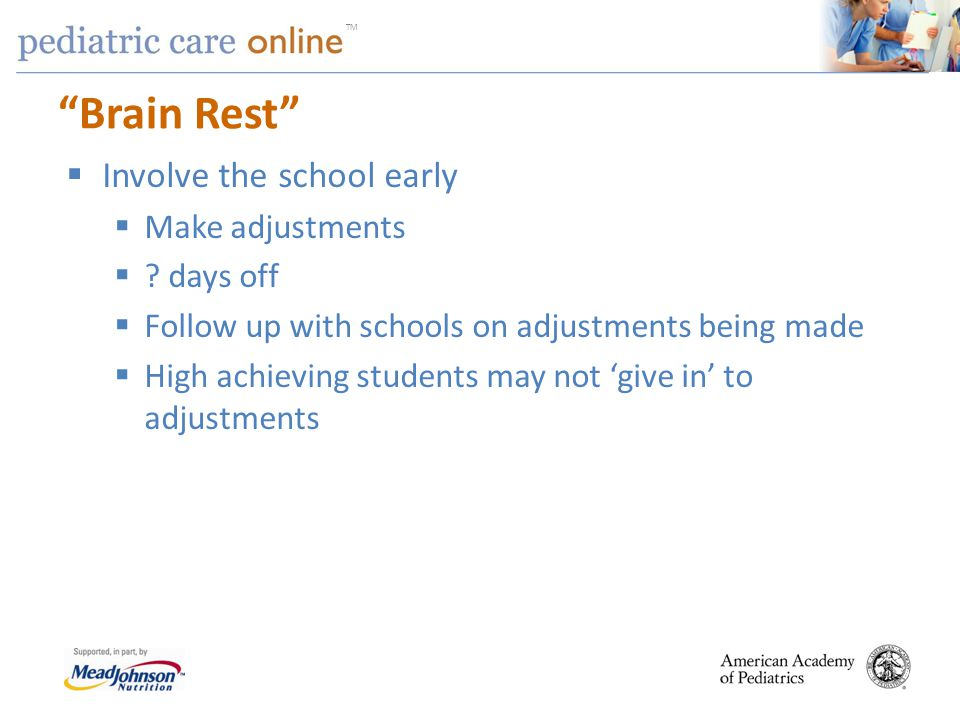 Brain Rest Involve the school early Make adjustments days off