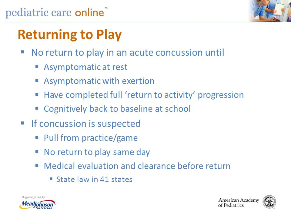 Returning to Play No return to play in an acute concussion until