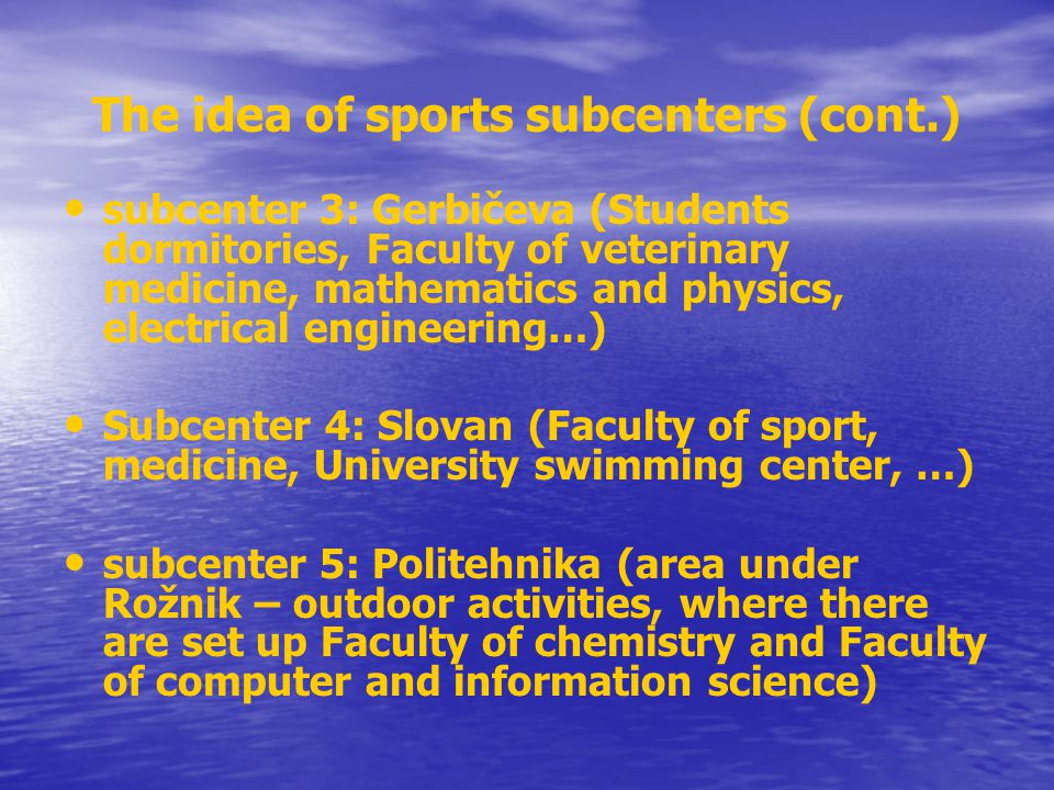 The idea of sports subcenters (cont.)