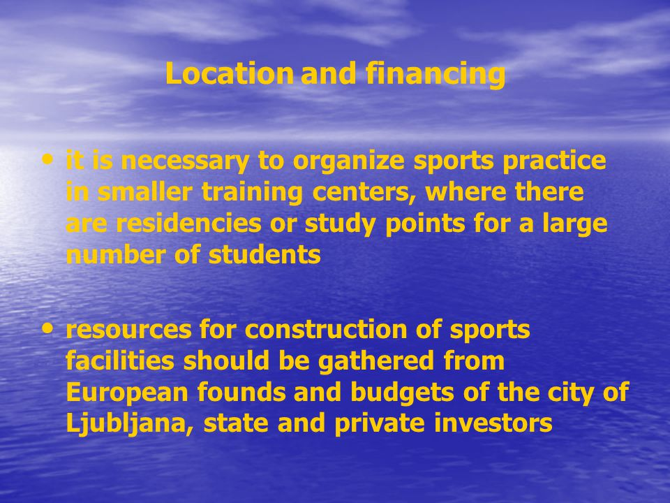 Location and financing