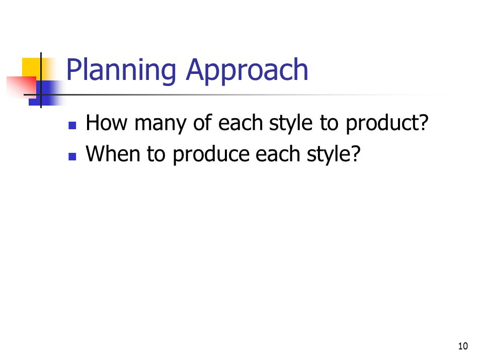 Planning Approach How many of each style to product
