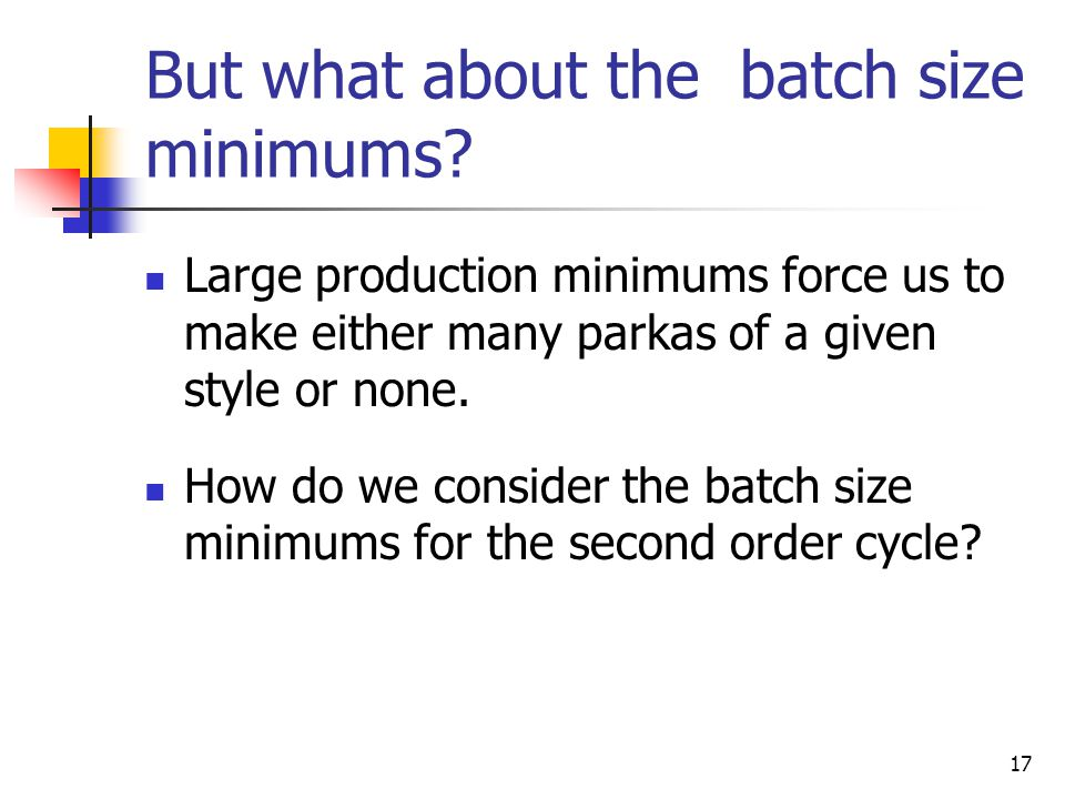 But what about the batch size minimums