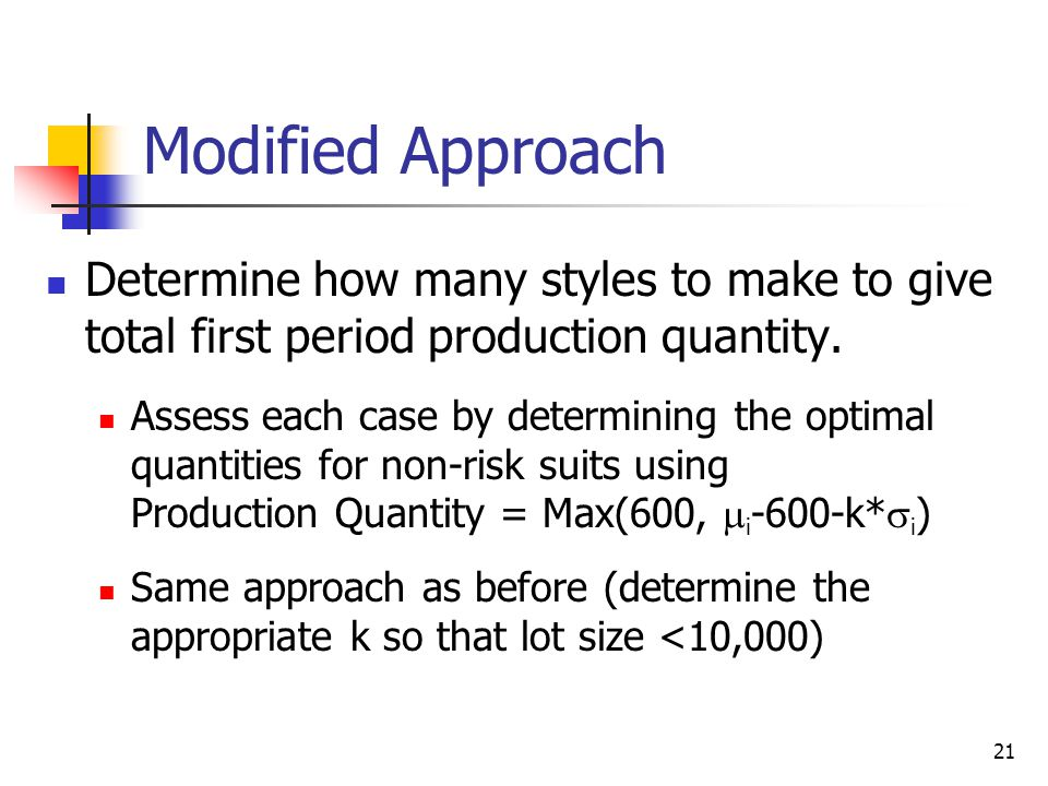 Modified Approach Determine how many styles to make to give total first period production quantity.