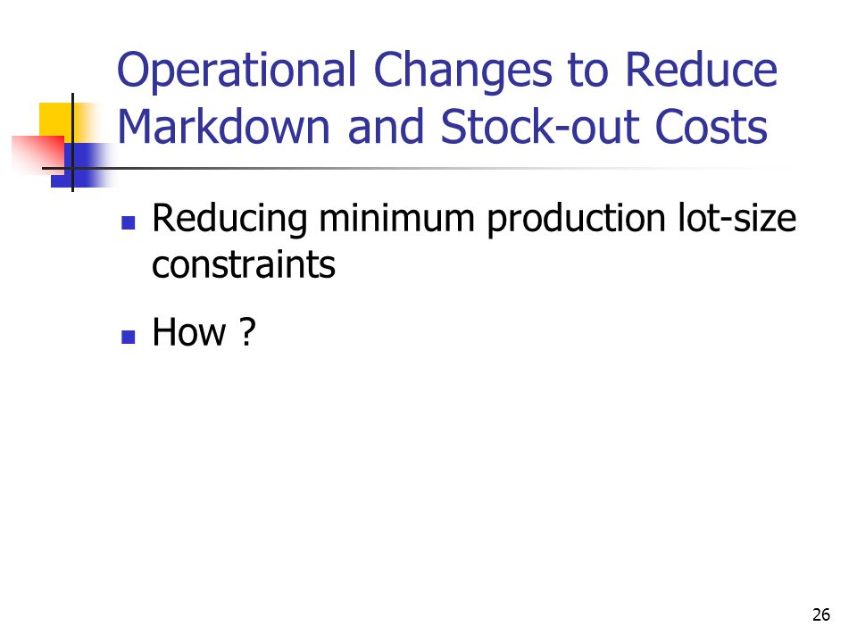 Operational Changes to Reduce Markdown and Stock-out Costs