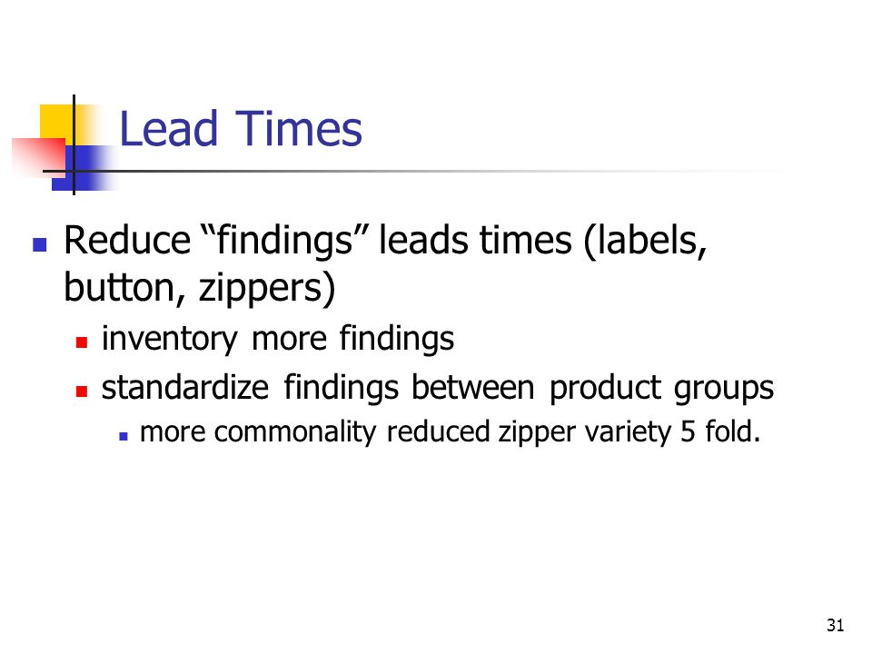 Lead Times Reduce findings leads times (labels, button, zippers)