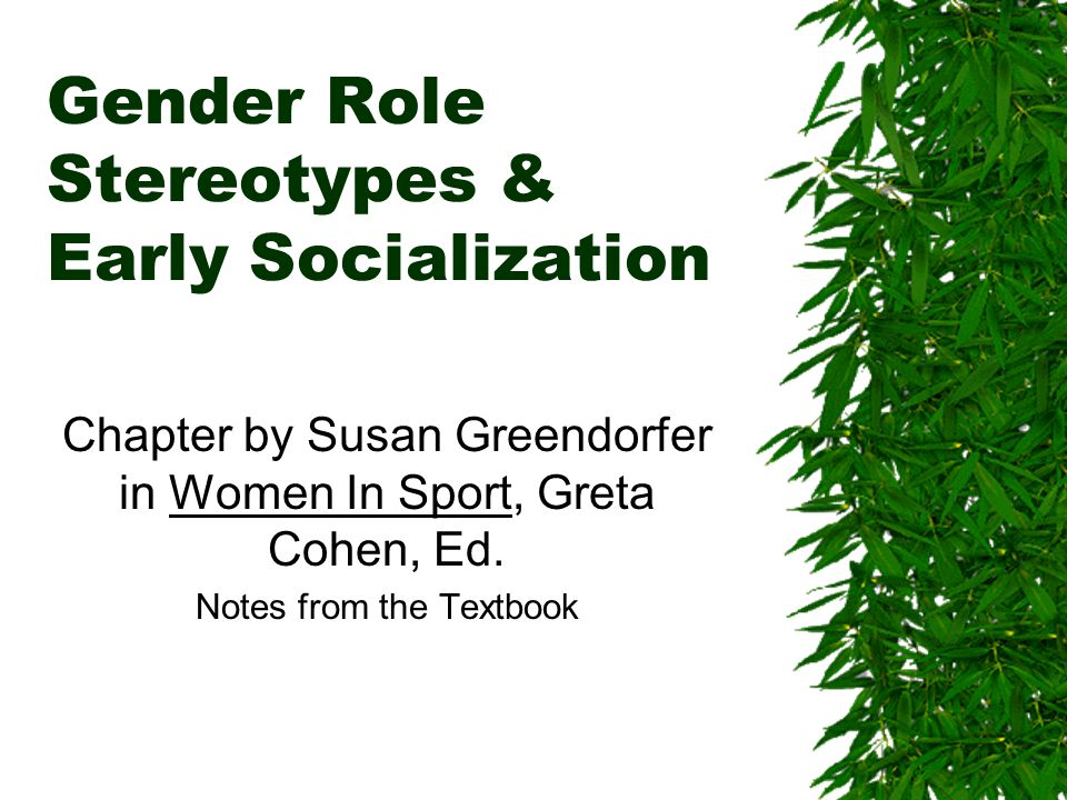 Gender Role Stereotypes & Early Socialization