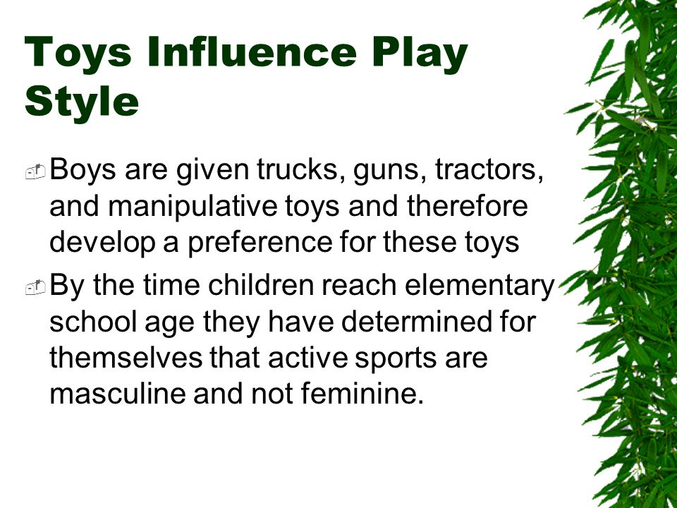 Toys Influence Play Style