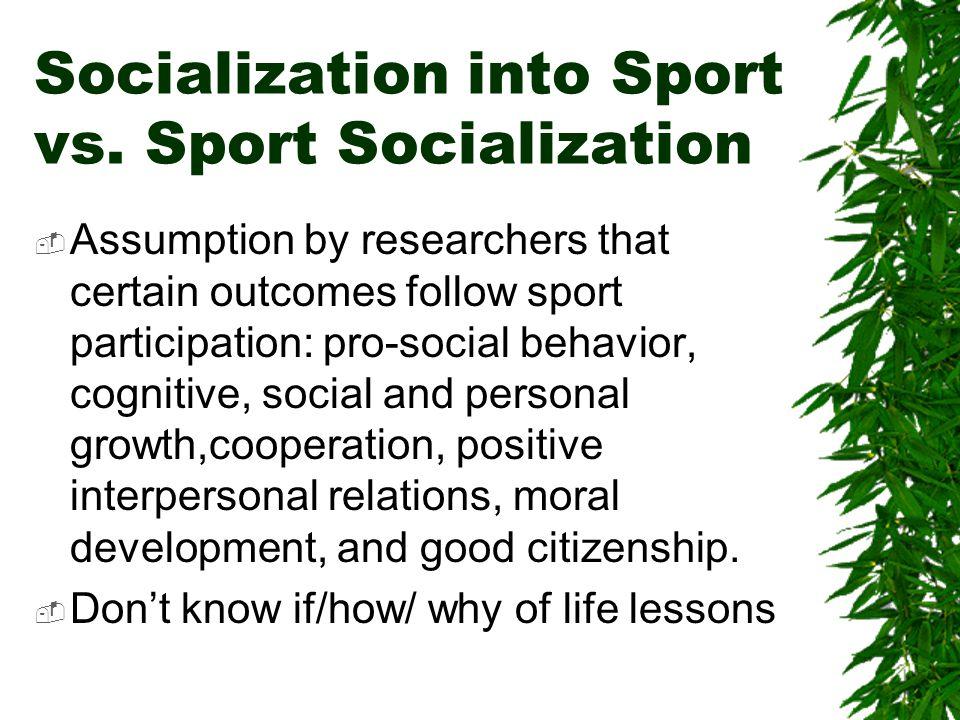 Socialization into Sport vs. Sport Socialization