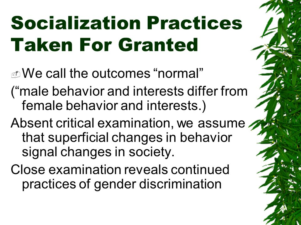 Socialization Practices Taken For Granted