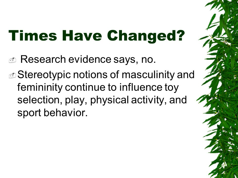 Times Have Changed Research evidence says, no.