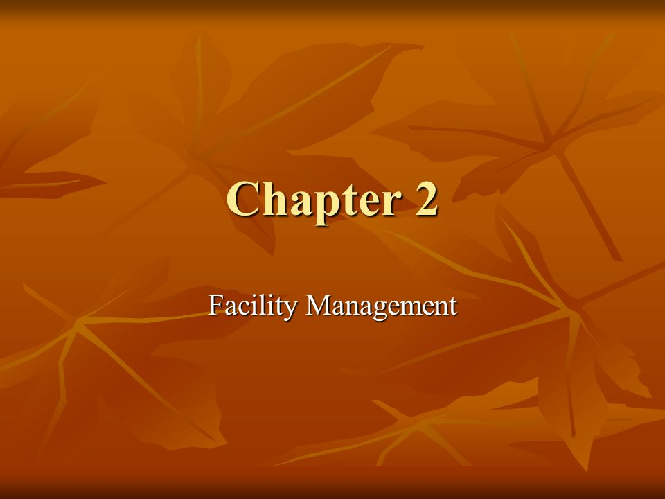 Chapter 2 Facility Management