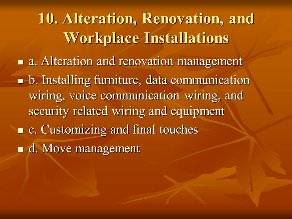 10. Alteration, Renovation, and Workplace Installations