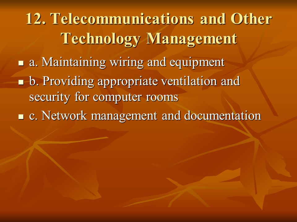 12. Telecommunications and Other Technology Management