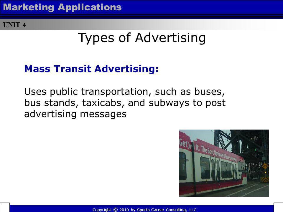 Types of Advertising Marketing Applications Mass Transit Advertising: