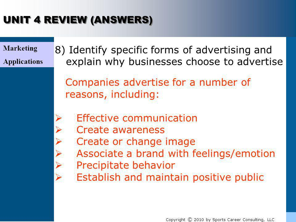 Companies advertise for a number of reasons, including: