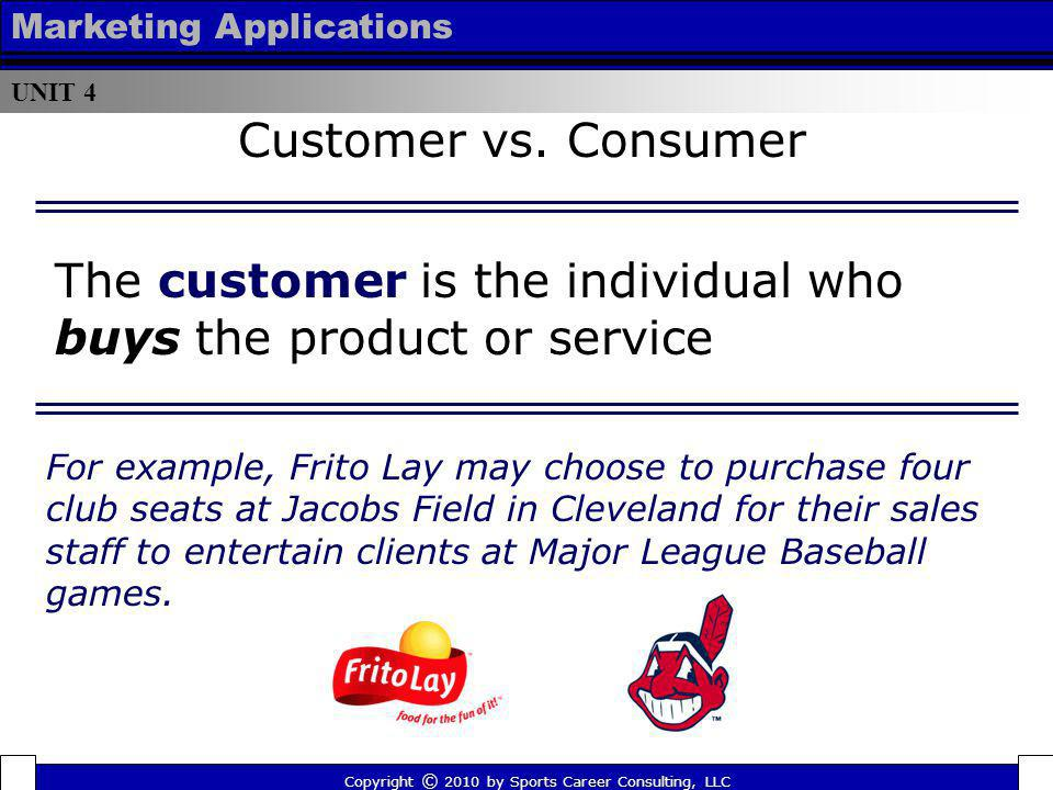 The customer is the individual who buys the product or service
