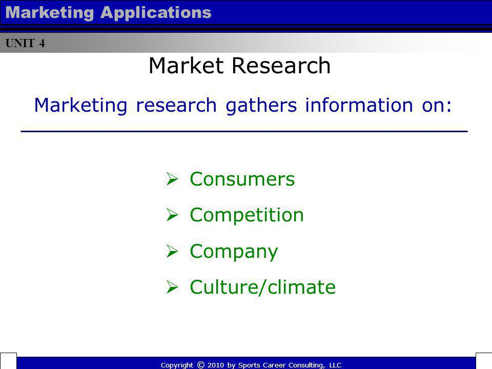 Market Research Marketing research gathers information on: Consumers