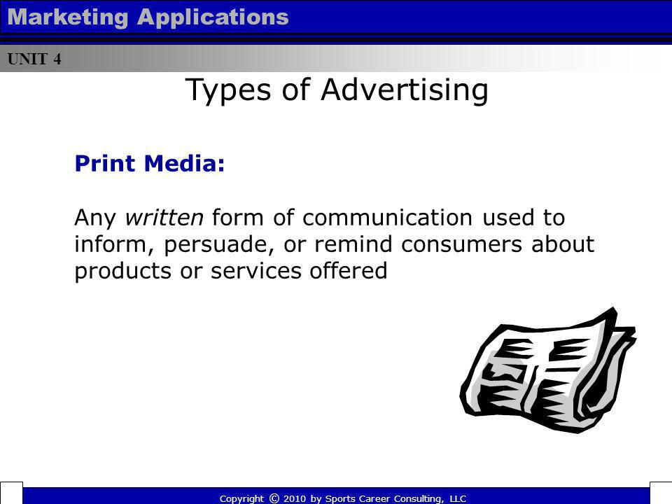 Types of Advertising Marketing Applications Print Media: