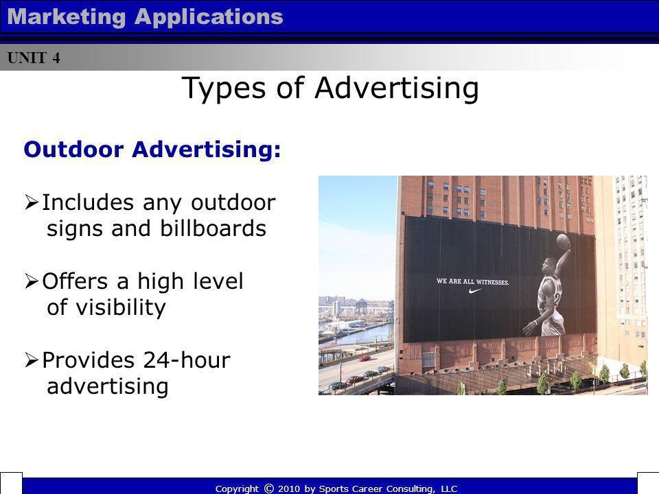 Types of Advertising Marketing Applications Outdoor Advertising: