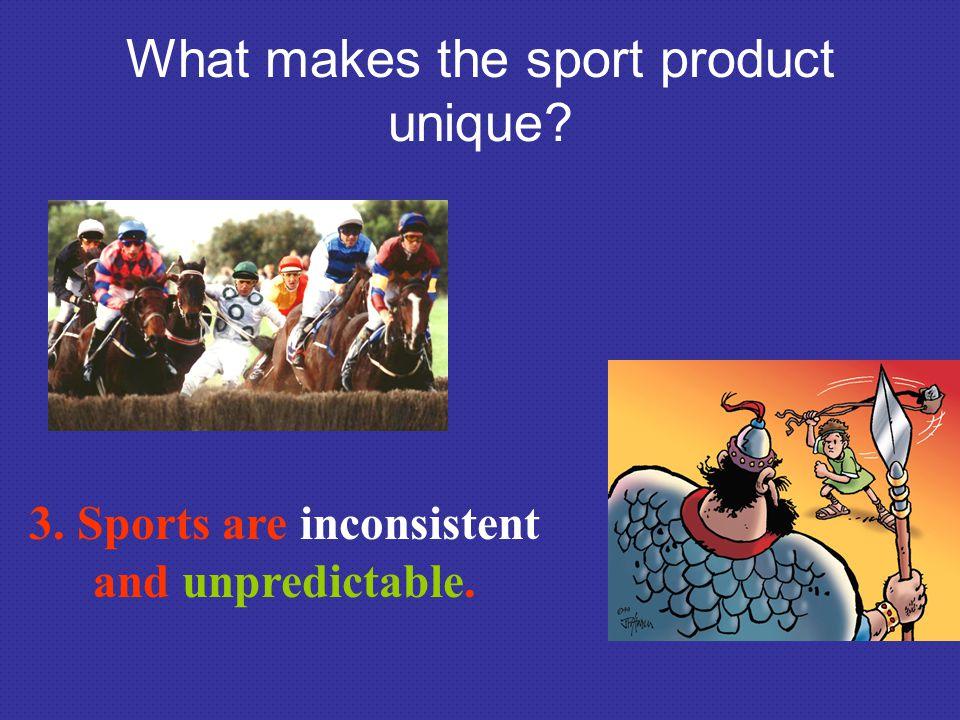 What makes the sport product unique