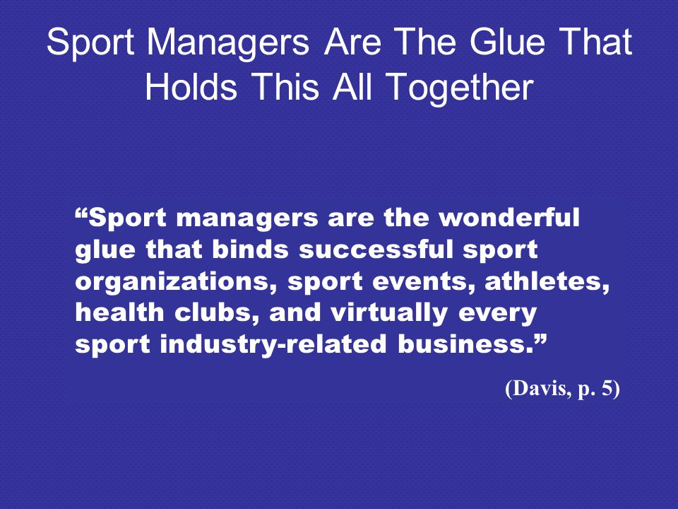 Sport Managers Are The Glue That Holds This All Together