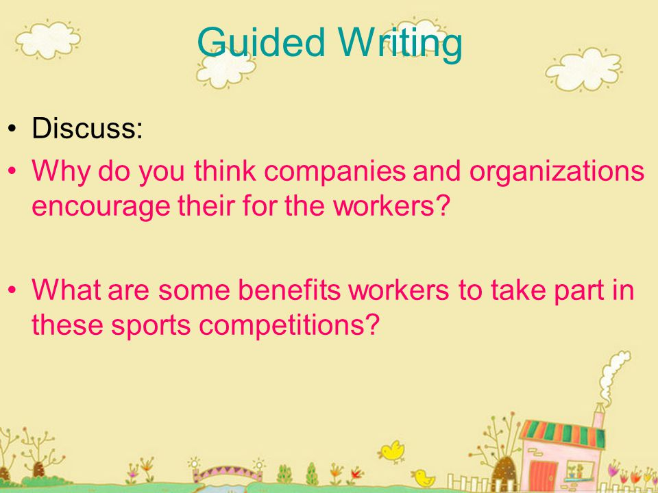 Guided Writing Discuss: