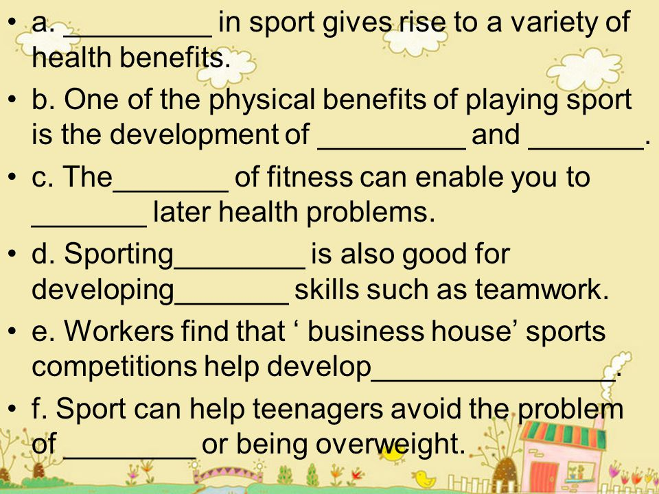 a. _________ in sport gives rise to a variety of health benefits.