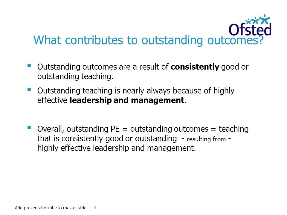 What contributes to outstanding outcomes