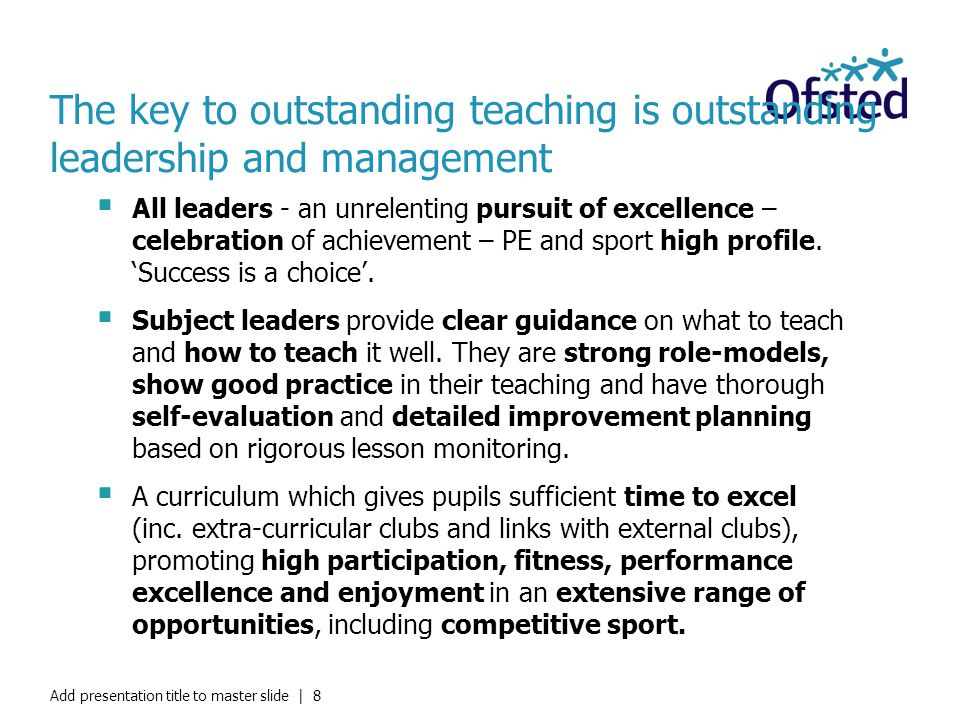 The key to outstanding teaching is outstanding leadership and management