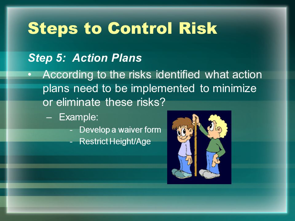 Steps to Control Risk Step 5: Action Plans