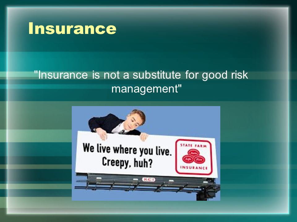 Insurance is not a substitute for good risk management