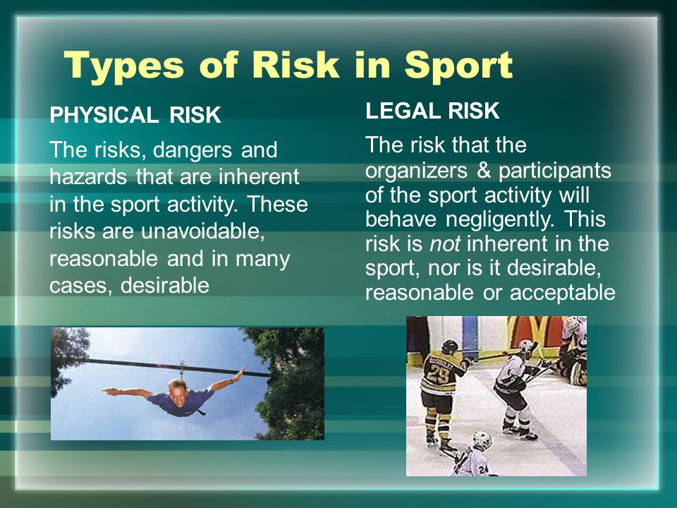 Types of Risk in Sport PHYSICAL RISK
