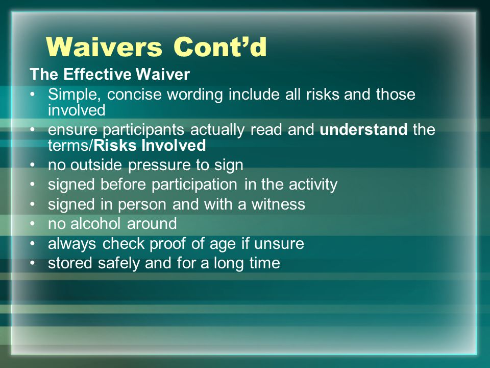 Waivers Cont'd The Effective Waiver