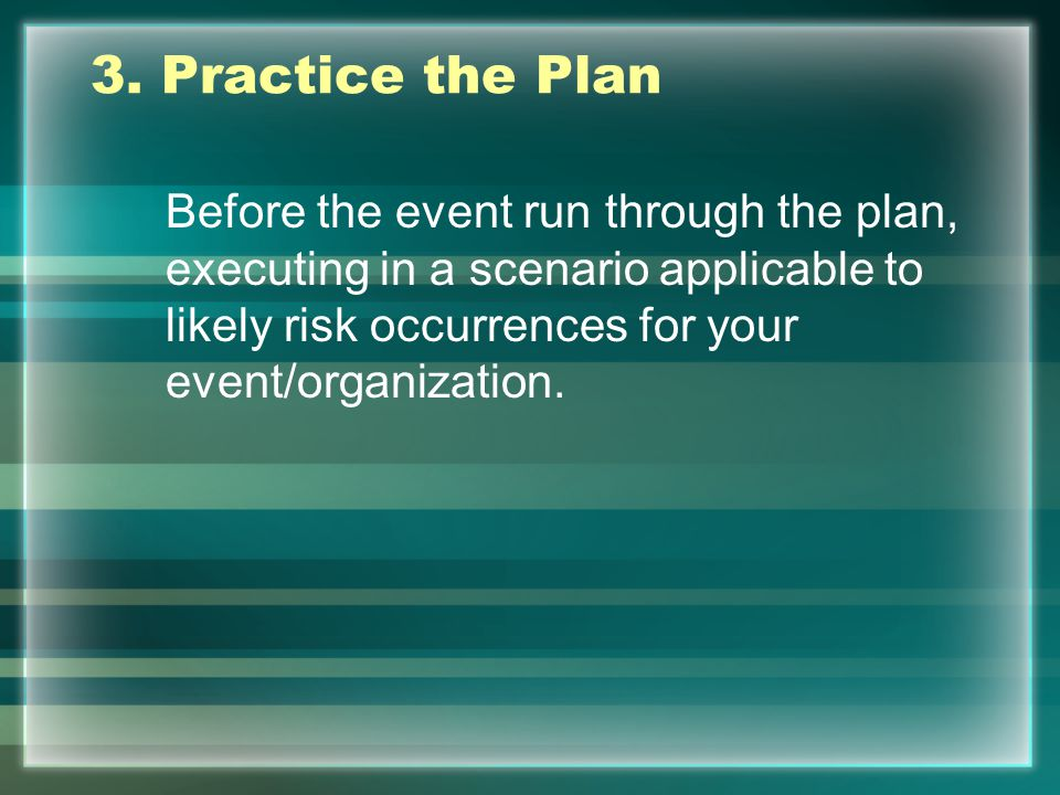 3. Practice the Plan