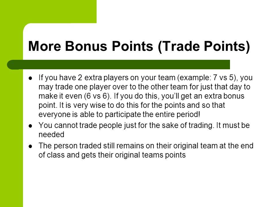 More Bonus Points (Trade Points)