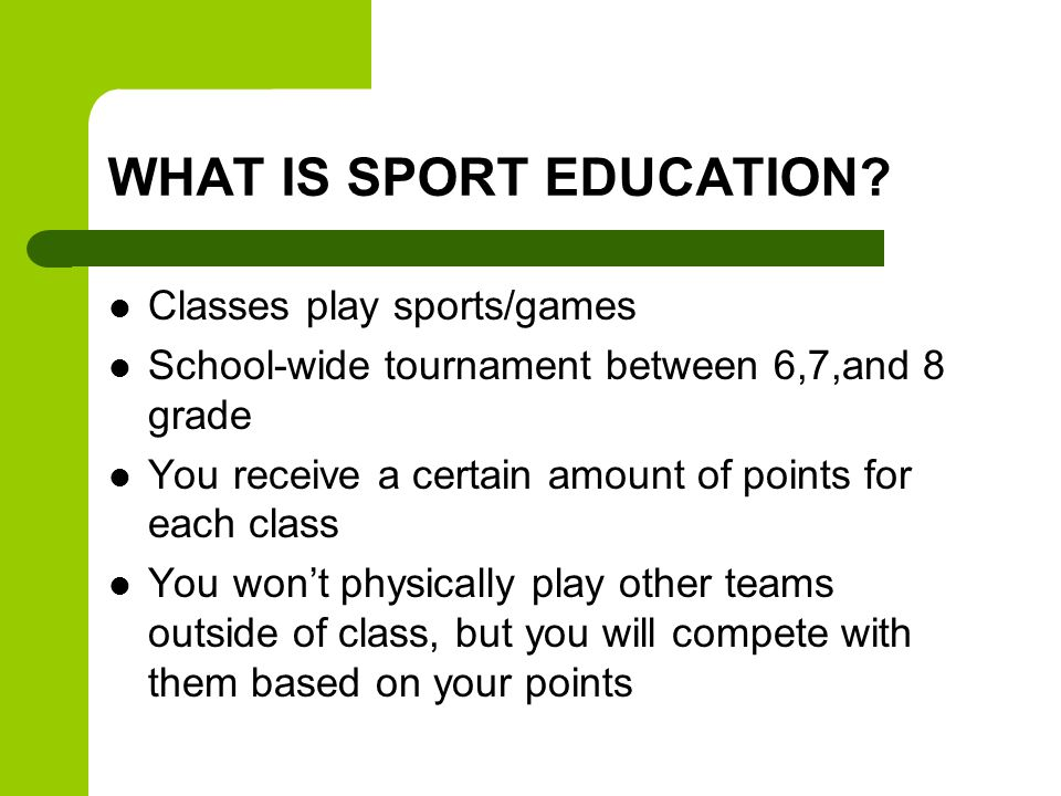 WHAT IS SPORT EDUCATION