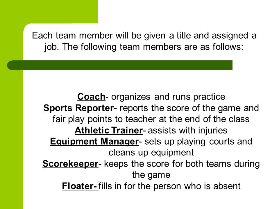 Coach- organizes and runs practice