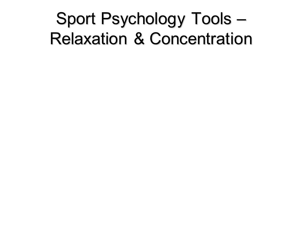 Sport Psychology Tools – Relaxation & Concentration