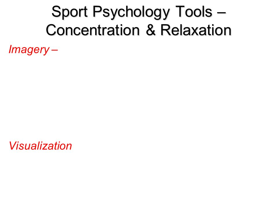 Sport Psychology Tools – Concentration & Relaxation