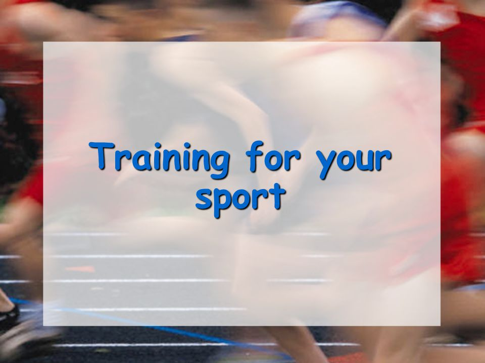 Training for your sport