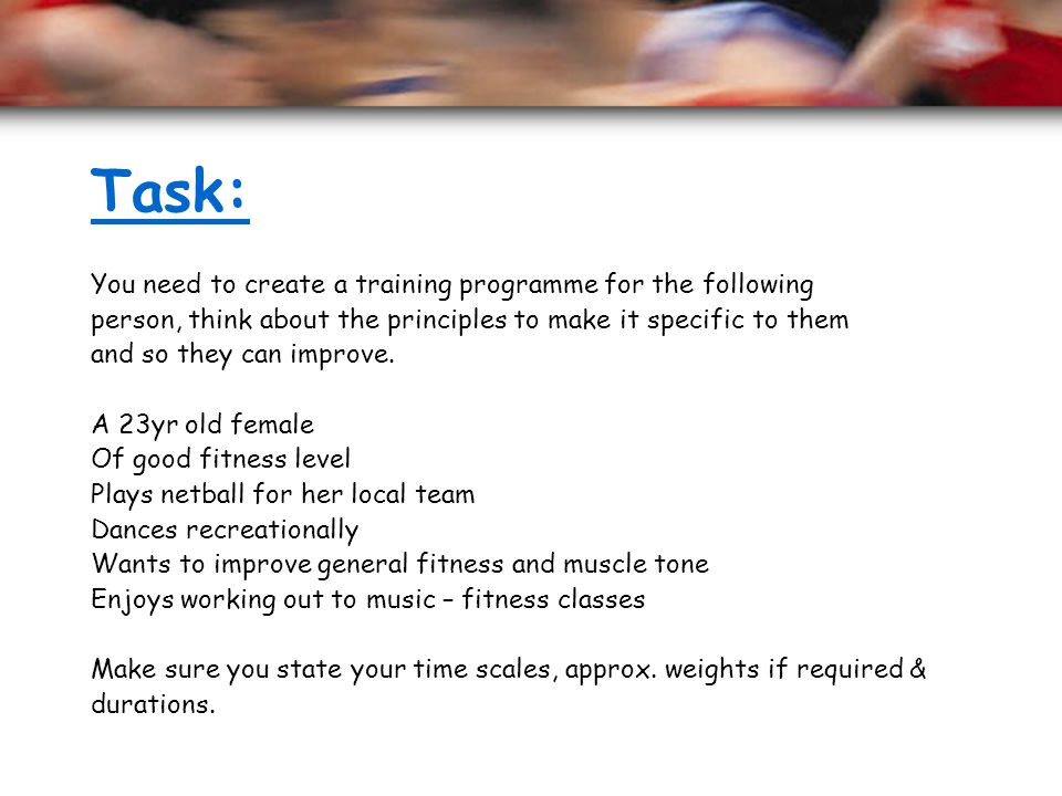 Task: You need to create a training programme for the following