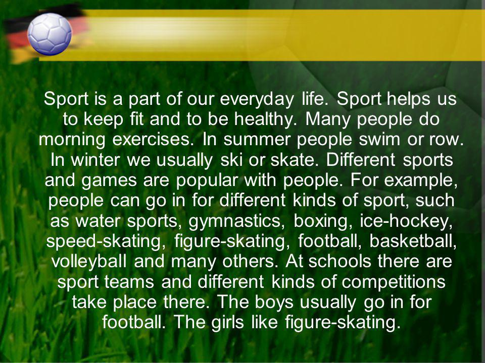 Sport is a part of our everyday life