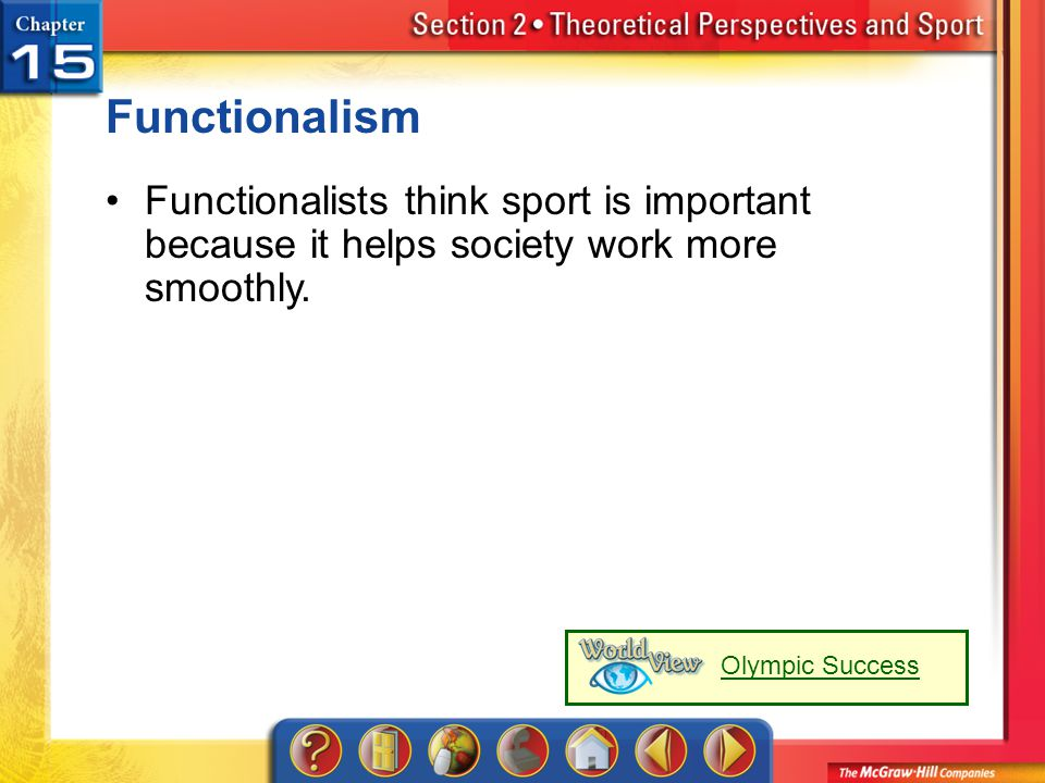 Functionalism Functionalists think sport is important because it helps society work more smoothly. Olympic Success.