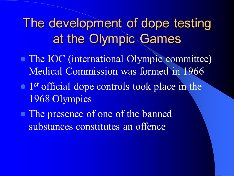 The development of dope testing at the Olympic Games