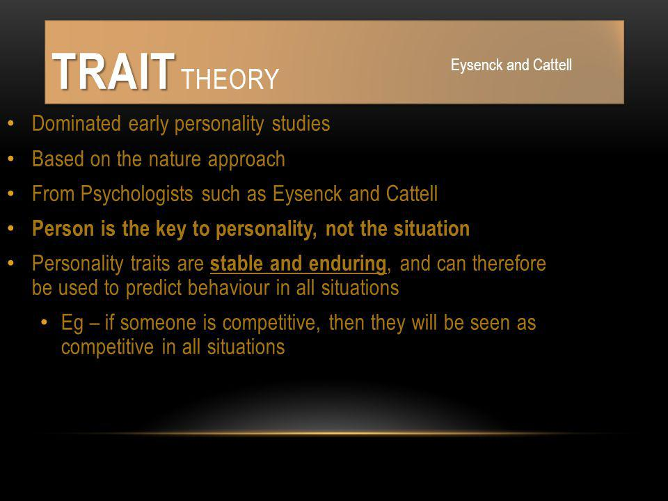 Trait Theory Dominated early personality studies
